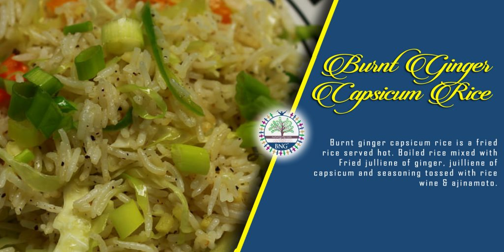 burnt ginger capsicum rice recipe by BNG Hotel Management Kolkata