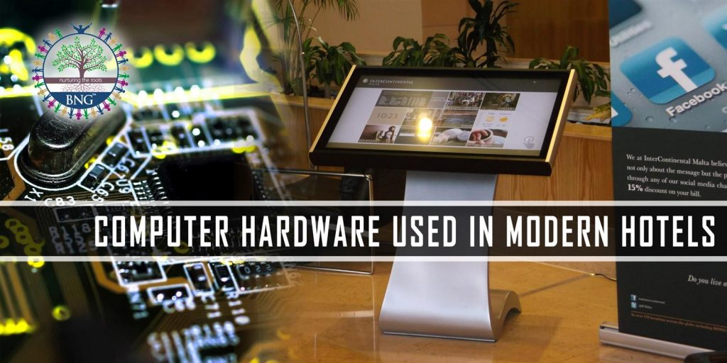 Computer Hardware used in hotels by BNG Hotel Management Kolkata