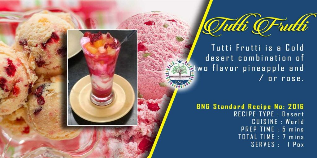 Tutti Frutti Ice Cream, Ingredients used in making Tutti Frutti Ice Cream, Methods of preparing tutti frutti step by step.