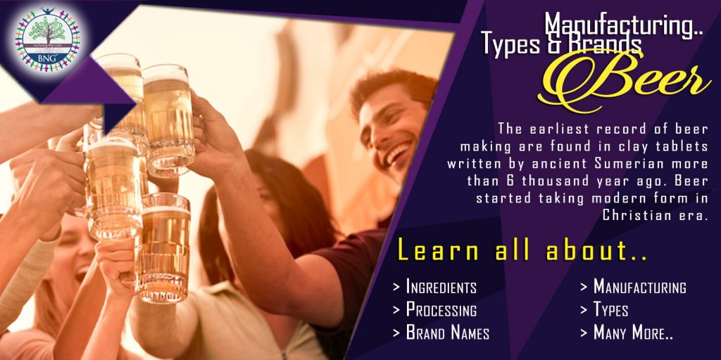 Beer - Ingredients, Manufacturing, Processing, Types & Brand Names by BNG Hotel Management Kolkata