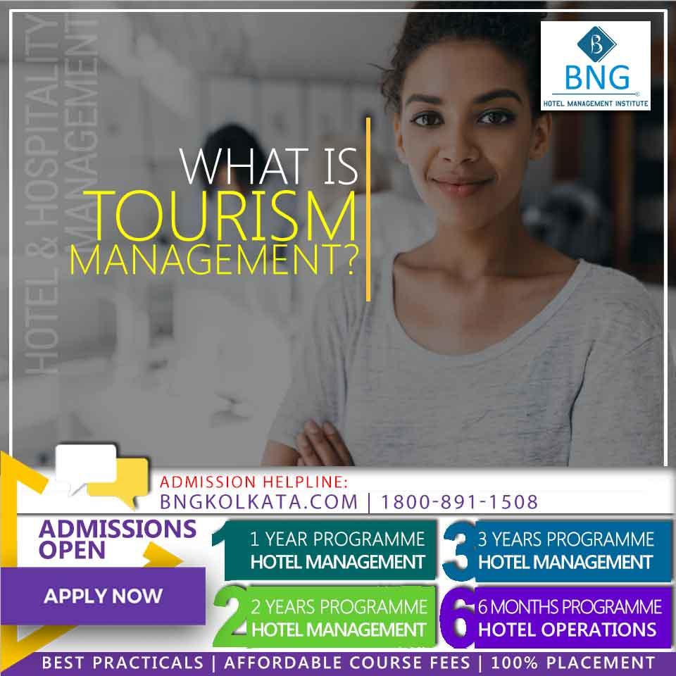 What's tourism management bng hotel management kolkata